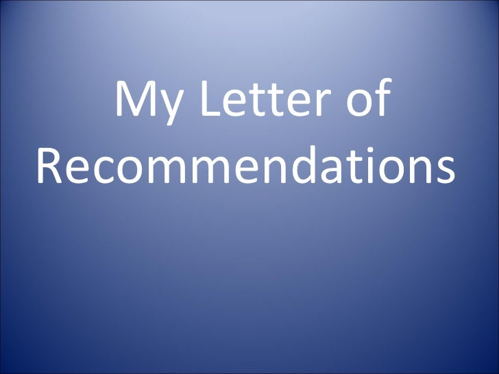 My Letter of Recommendations