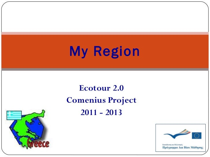 Ecotour 2.0 Comenius Project 2011 - 2013 My Region