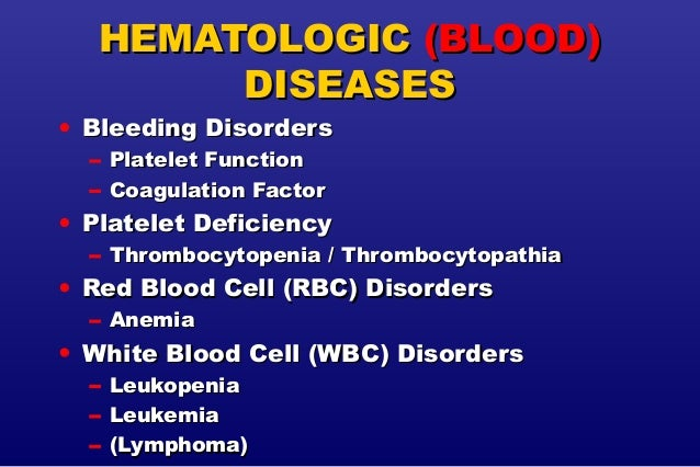 hematologic problems List of 19 disease causes of hematologic disorder, patient stories, diagnostic guides diagnostic checklist, medical tests, doctor questions, and related signs or.