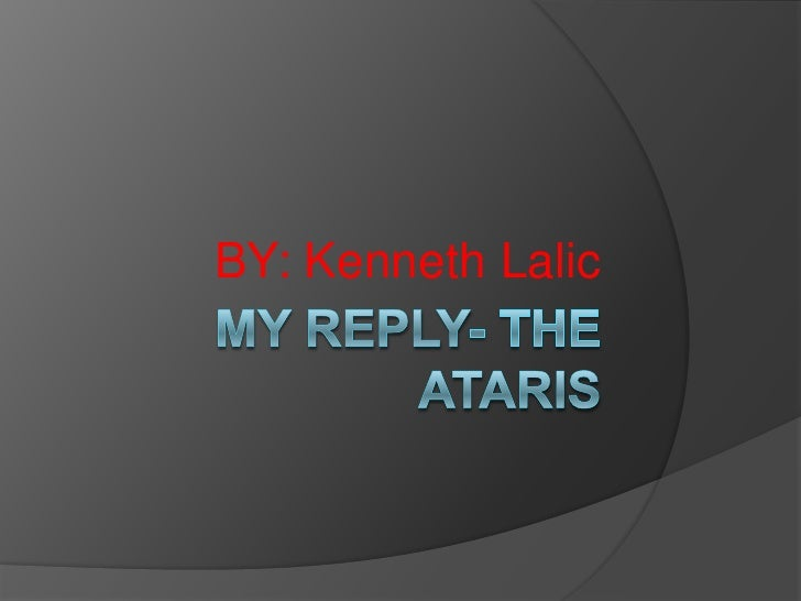 My reply- THE ataris<br />BY: Kenneth Lalic<br />
