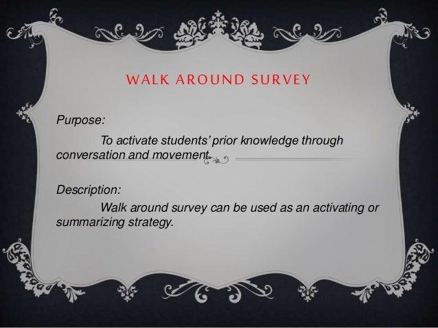WALK AROUND SURVEY Purpose: To activate students' prior knowledge through conversation and movement. Description: Walk aro...
