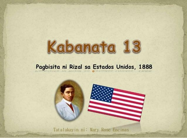 Pagbisita ni Rizal sa Estados Unidos, 1888 Tatalakayin ni: Mary Rose Encinas