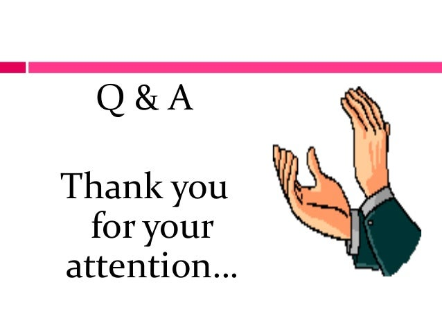 Q & AThank youfor yourattention…