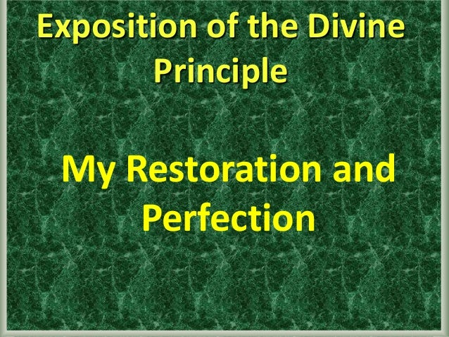 1 Exposition of the Divine Principle My Restoration and Perfection
