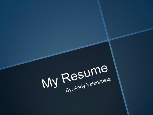 My resume - Andy Valenzuela