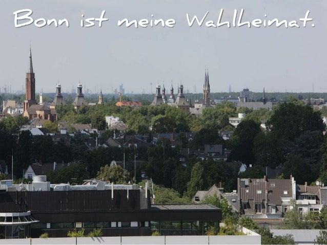 Bonn ist meine Wahlheimat.