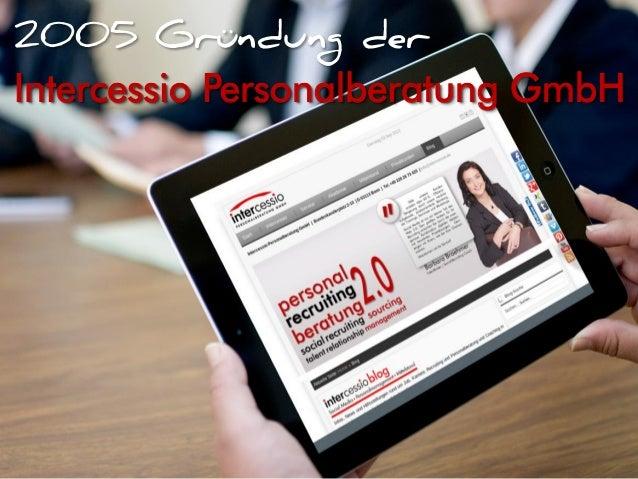 2005 Gründung der Intercessio Personalberatung GmbH
