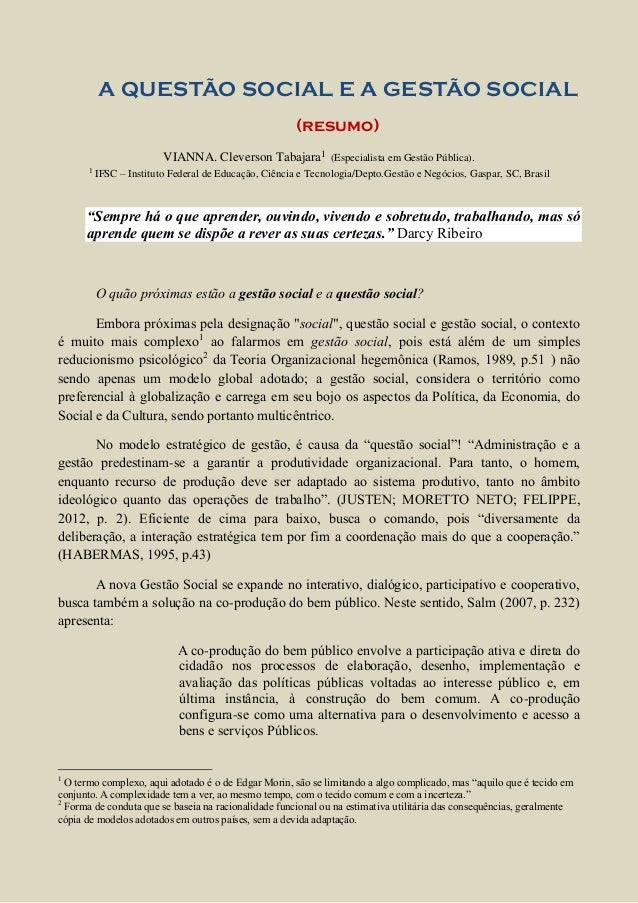 A QUESTÃO SOCIAL E A GESTÃO SOCIAL (resumo) VIANNA. Cleverson Tabajara1 (Especialista em Gestão Pública). 1 IFSC – Institu...