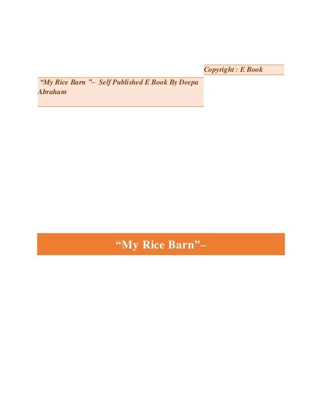 """My Rice Barn ""– Self Published E Book By Deepa Abraham Copyright : E Book ""My Rice Barn""–"