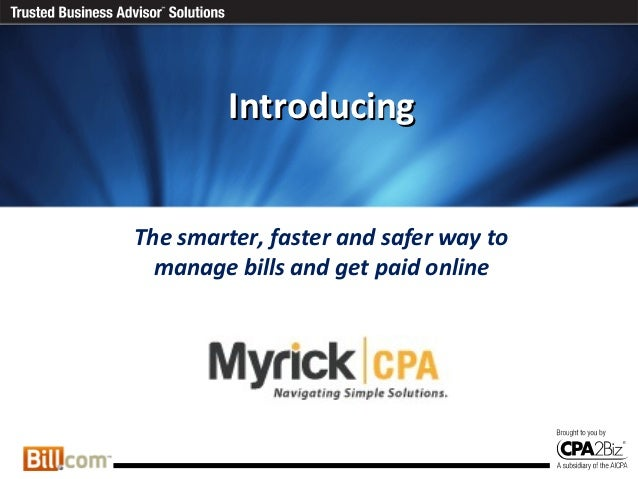 IntroducingThe smarter, faster and safer way to  manage bills and get paid online