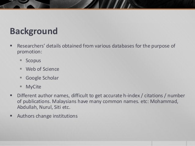 Background  Researchers' details obtained from various databases for the purpose of promotion:  Scopus  Web of Science ...