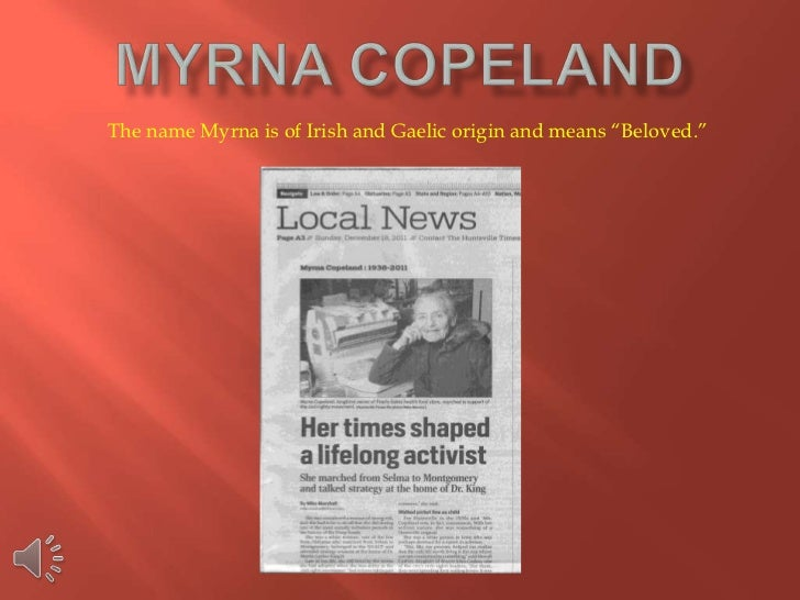 "The name Myrna is of Irish and Gaelic origin and means ""Beloved."""