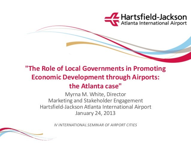 """""""The Role of Local Governments in Promoting  Economic Development through Airports:              the Atlanta case""""        ..."""