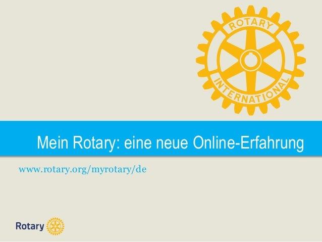 Mein Rotary: eine neue Online-Erfahrung www.rotary.org/myrotary/de