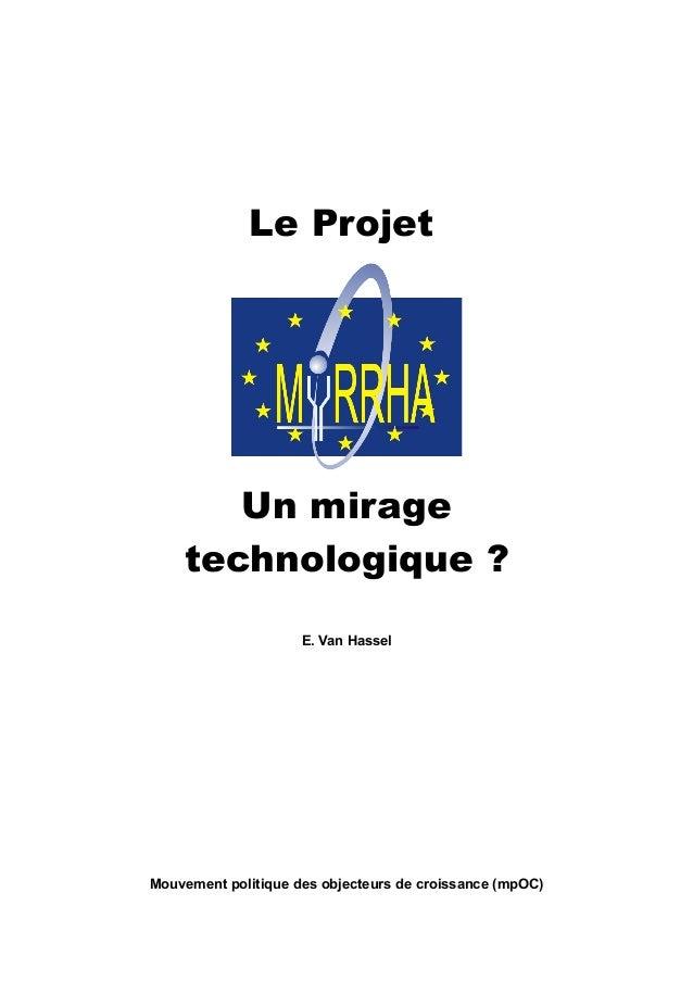 Le Projet Un mirage technologique ? E. Van Hassel Mouvement politique des objecteurs de croissance (mpOC)