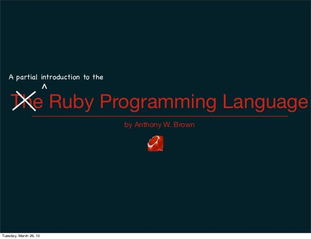 A partial introduction to the                        ^    The Ruby Programming Language                                   ...