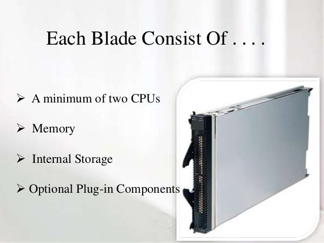 Blade server: benefits and disadvantages.