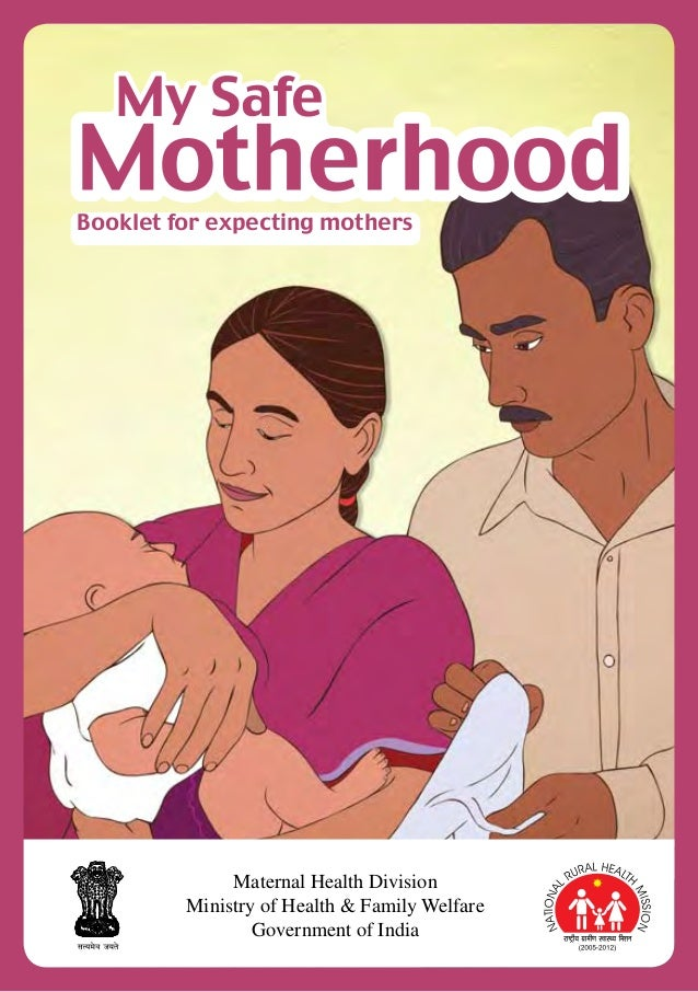 1 Booklet for expecting mothers Maternal Health Division Ministry of Health & Family Welfare Government of India