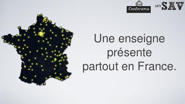 Une enseigne     présentepartout en France.