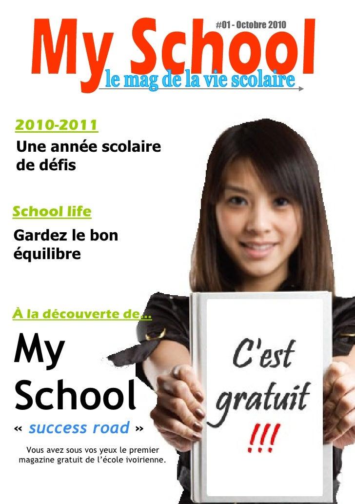 #01 - Octobre 20102010-2011Une année scolairede défisSchool lifeGardez le bonéquilibreÀ la découverte de...MySchool« succe...