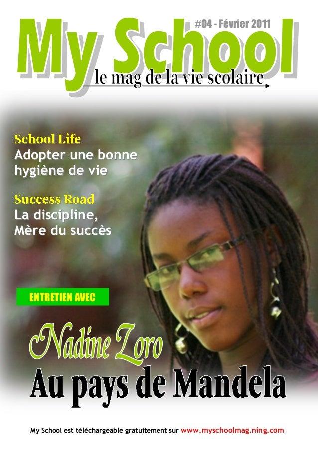 #04 - Février 2011My School est téléchargeable gratuitement sur www.myschoolmag.ning.comENTRETIEN AVECAdopter une bonneAdo...