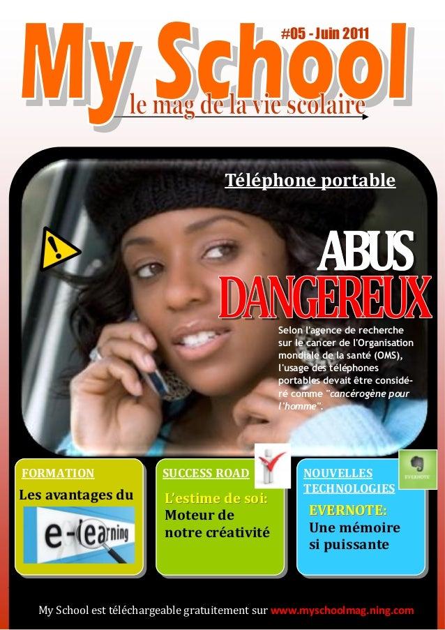 #05 - Juin 2011My School est téléchargeable gratuitement sur www.myschoolmag.ning.comSUCCESS ROADFORMATION NOUVELLESTECHNO...