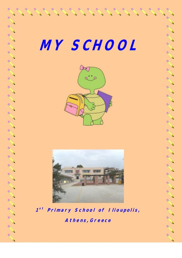 MY SCHOOL1st Primary School of Ilioupolis,         Athens,Greece