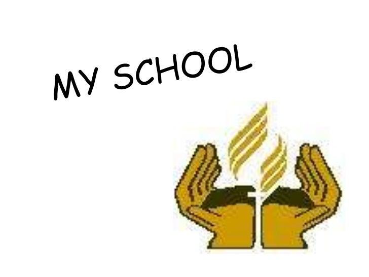 MY SCHOOL <br />