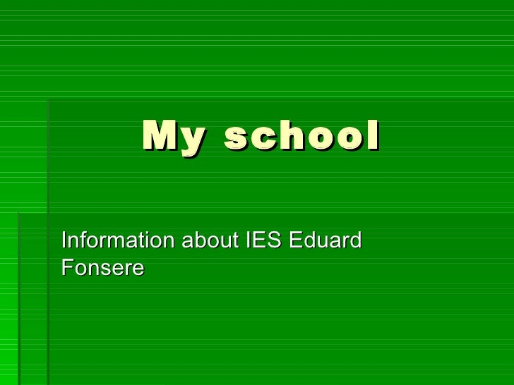 My school Information about IES Eduard Fonsere