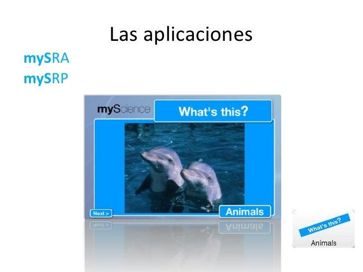 Las aplicaciones<br />mySRA<br />mySRP<br />