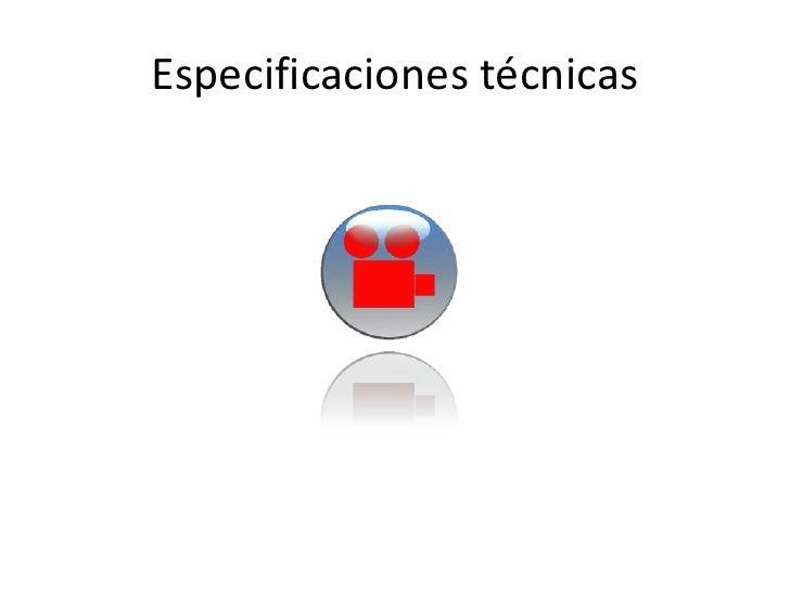 Especificaciones técnicas<br />