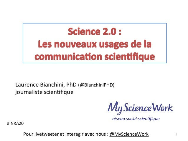 Laurence	  Bianchini,	  PhD	  (@BianchiniPHD)	  journaliste	  scien8fique	  	  1	  Pour	  livetweeter	  et	  interagir	  av...