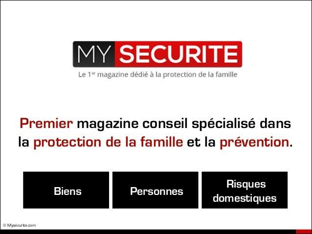 © Mysecurite.com Premier magazine conseil spécialisé dans la protection de la famille et la prévention. PersonnesBiens Ris...