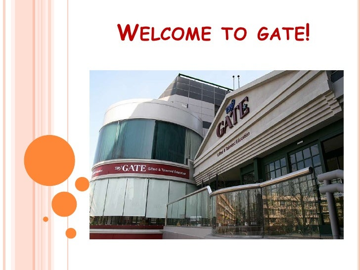 WELCOME   TO GATE!