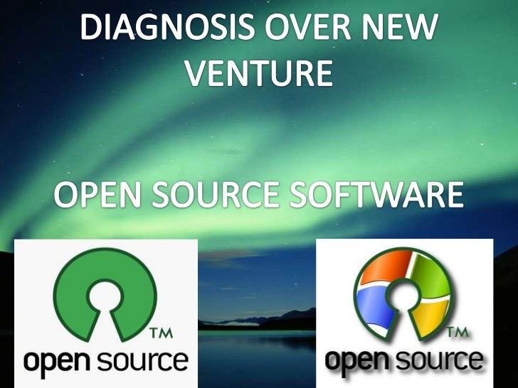 DIAGNOSIS OVER NEW VENTURE<br />OPEN SOURCE SOFTWARE<br />