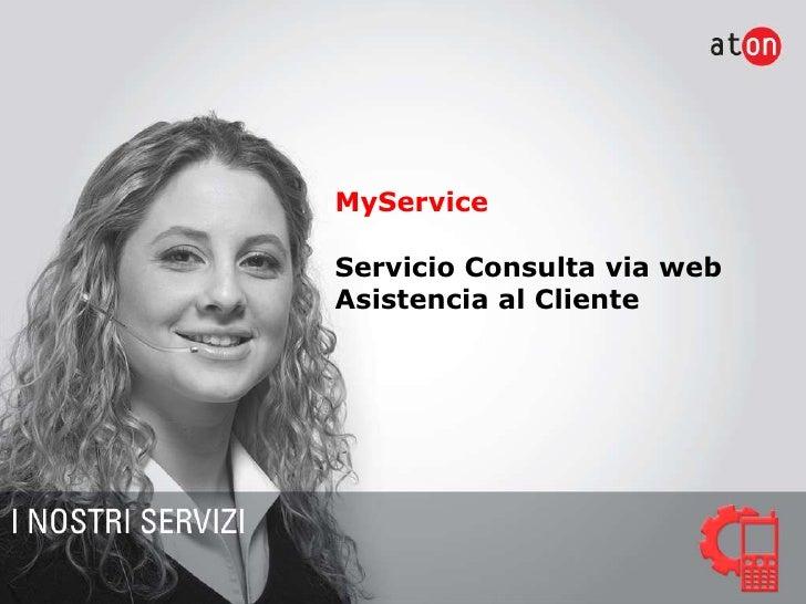 MyService  Servicio Consulta via web Asistencia al Cliente