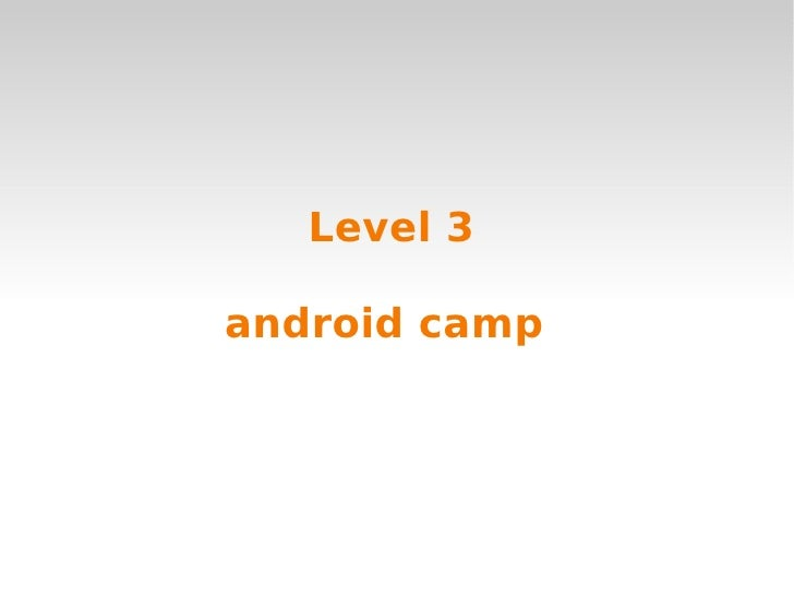 Level 3android camp