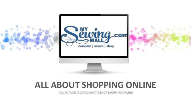 disadvantages to online shopping essay Model essay: compare/contrast : shopping in a mall vs shopping online  there are advantages and disadvantages to online shopping is the clear.