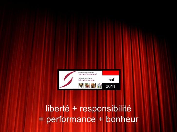 mai                 2011  liberté + responsibilité= performance + bonheur