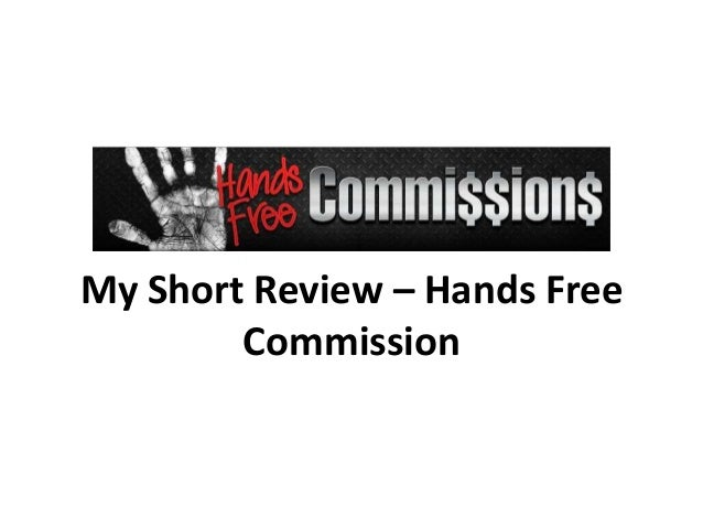 My Short Review – Hands FreeCommission