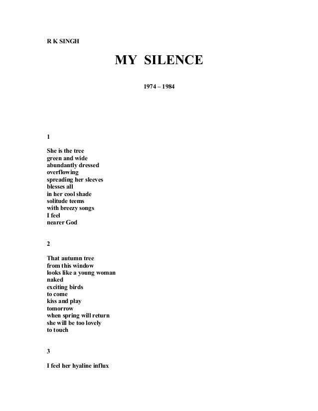 R K SINGH MY SILENCE 1974 – 1984 1 She is the tree green and wide abundantly dressed overflowing spreading her sleeves ble...
