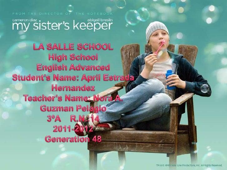 LA SALLE SCHOOL<br />High School<br />English Advanced<br />Student's Name: April Estrada Hernandez<br />Teacher's Name: N...