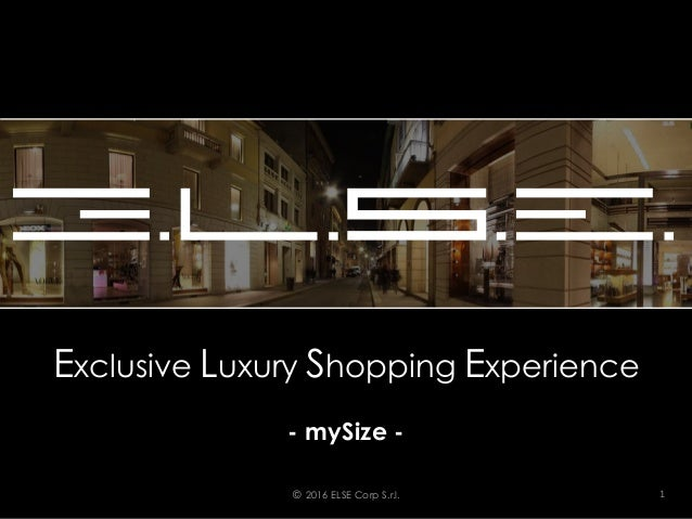 Exclusive Luxury Shopping Experience - mySize - © 2016 ELSE Corp S.r.l. 1