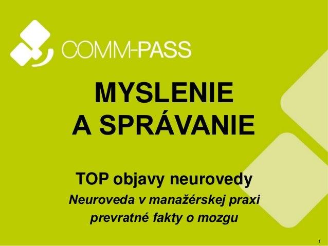 1 MYSLENIE A SPRÁVANIE TOP objavy neurovedy Neuroveda v manažérskej praxi prevratné fakty o mozgu