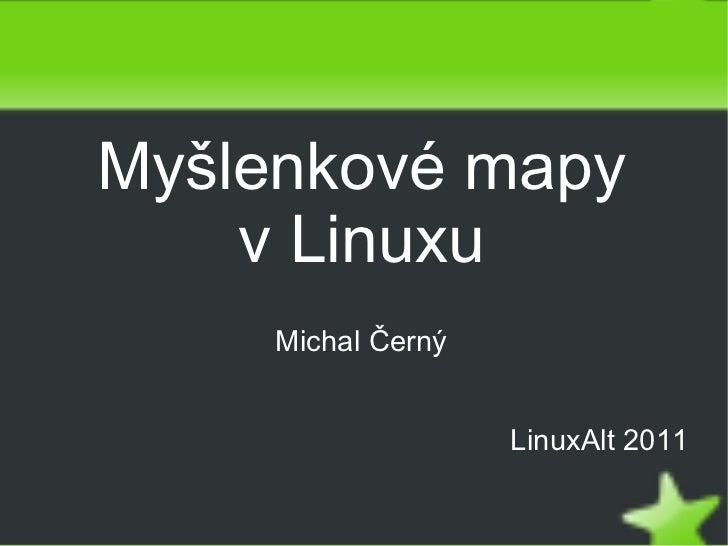 <ul>Myšlenkové mapy <li>v Linuxu