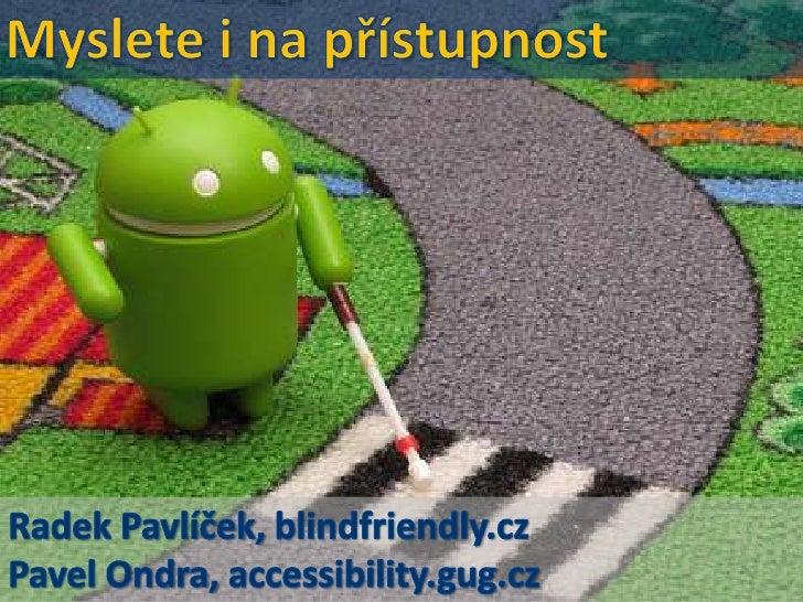 """Mobilní telefony dnes zcela běžně slouží jako """"pomůcky""""uživatelům se zdravotním i jiným handicapem a pomáhajíjim v celé řa..."""