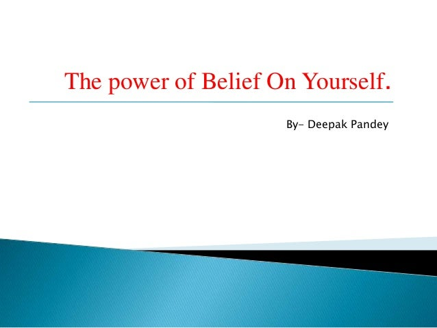 The power of Belief On Yourself. By- Deepak Pandey
