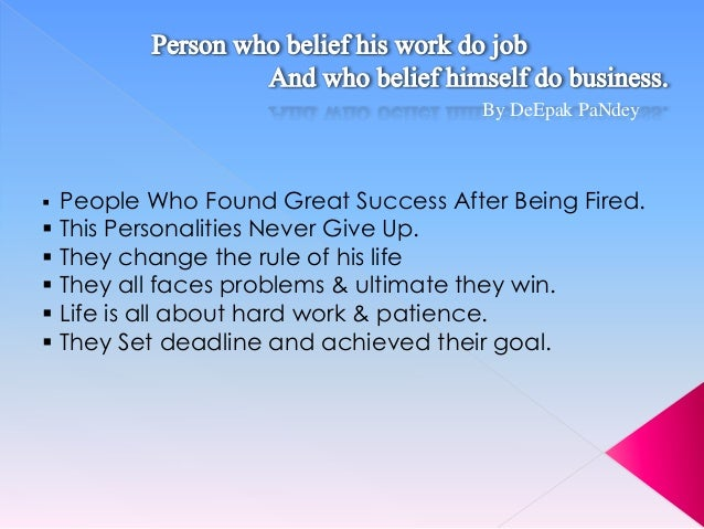 By DeEpak PaNdey  People Who Found Great Success After Being Fired.  This Personalities Never Give Up.  They change the ...