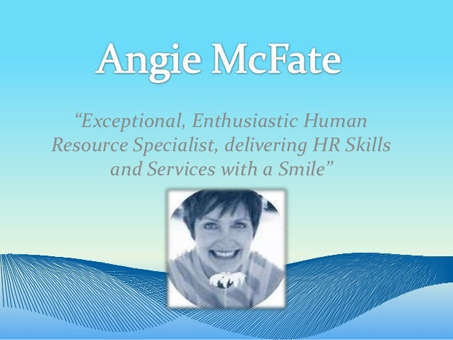 """""""Exceptional, Enthusiastic HumanResource Specialist, delivering HR Skills      and Services with a Smile"""""""