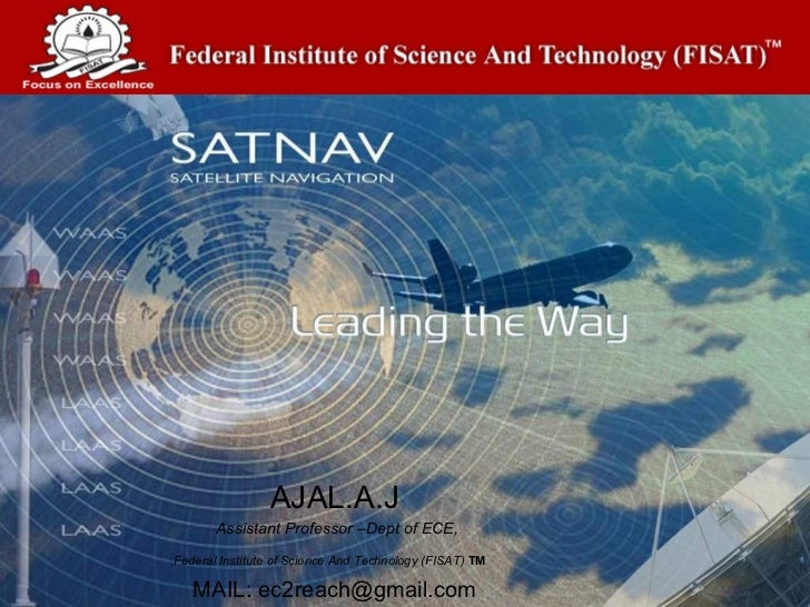 AJAL.A.J Assistant Professor –Dept of ECE,  Federal Institute of Science And Technology (FISAT)  TM    MAIL: ec2reach@gma...